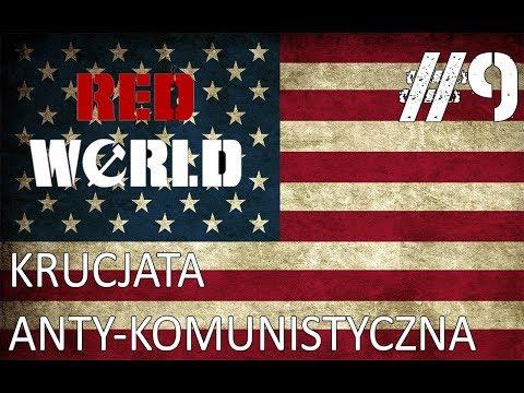 Anty-Komunistyczna KRUCJATA!   Hearts of Iron IV #9 (RED WORLD)