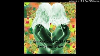 """Grateful Dead - """"China Cat Sunflower"""" (Swing Auditorium, 12/12/80)"""