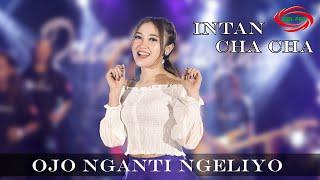 INTAN CHACHA - OJO NGANTI NGELIYO ( DUTA NIRWANA ) [ OFFICIAL MUSIC VEDIO ]
