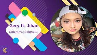 Gambar cover Gerry Mahesa ft.Jihan Audy - Seleramu Seleraku Ganses Terbaru 2018