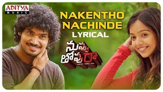 Nakentho Nachinde Lyrical || Nuvvu Thopu Raa Songs || Sudhakar Komakula, Nitya Shetty