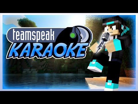 TEAMSPEAK KARAOKE (Minecraft FUNNY Moments!)
