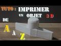 Tuto: imprimer un objet 3D de A à Z