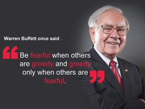 """BE FEARFUL WHEN OTHERS ARE GREEDY AND GREEDY WHEN OTHERS ARE FEARFUL"" -Warren Buffet"