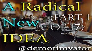 PARODY: A Radical New Idea (Part 1 of 17)