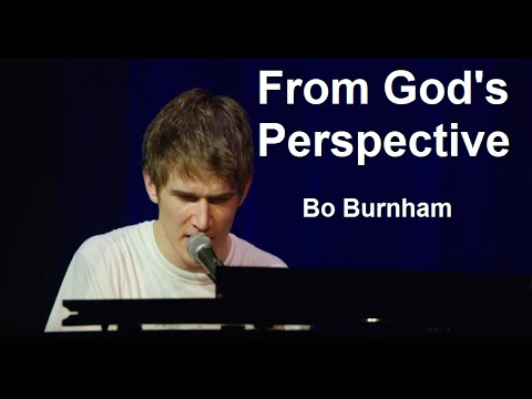 From God's Perspective w/ Lyrics - Bo Burnham - what