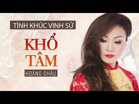 Khổ Tâm [ HD ] - Hoàng Châu