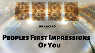PICK A CARD 🔮 What Are Peoples First Impressions Of You 👁