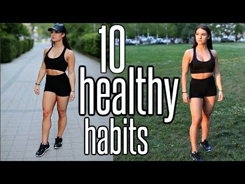 10 Healthy Habits That Changed My Life !