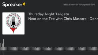 Next on the Tee with Chris Mascaro - Donnie Hammond & Ben Wright