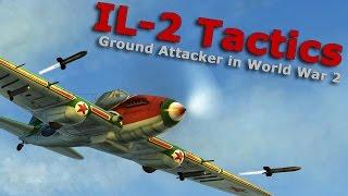 ⚜   Il-2 Tactics - Shturmovik Ground Attackers in World War 2