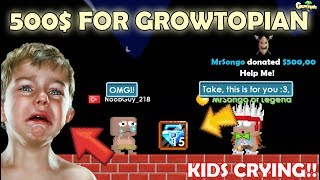 I Donated 500$ for Crying Kids on GrowTopia!! OMG!! | GrowTopia