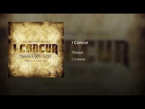 Timaya Feat. Donjazzy - I Concur[Audio]