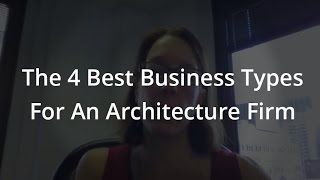 4 Best Business Types For Architecture Firms