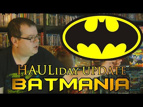 2018 HAULiday Update! BATMANIA! DVDs! Blu-rays! Comic Books!