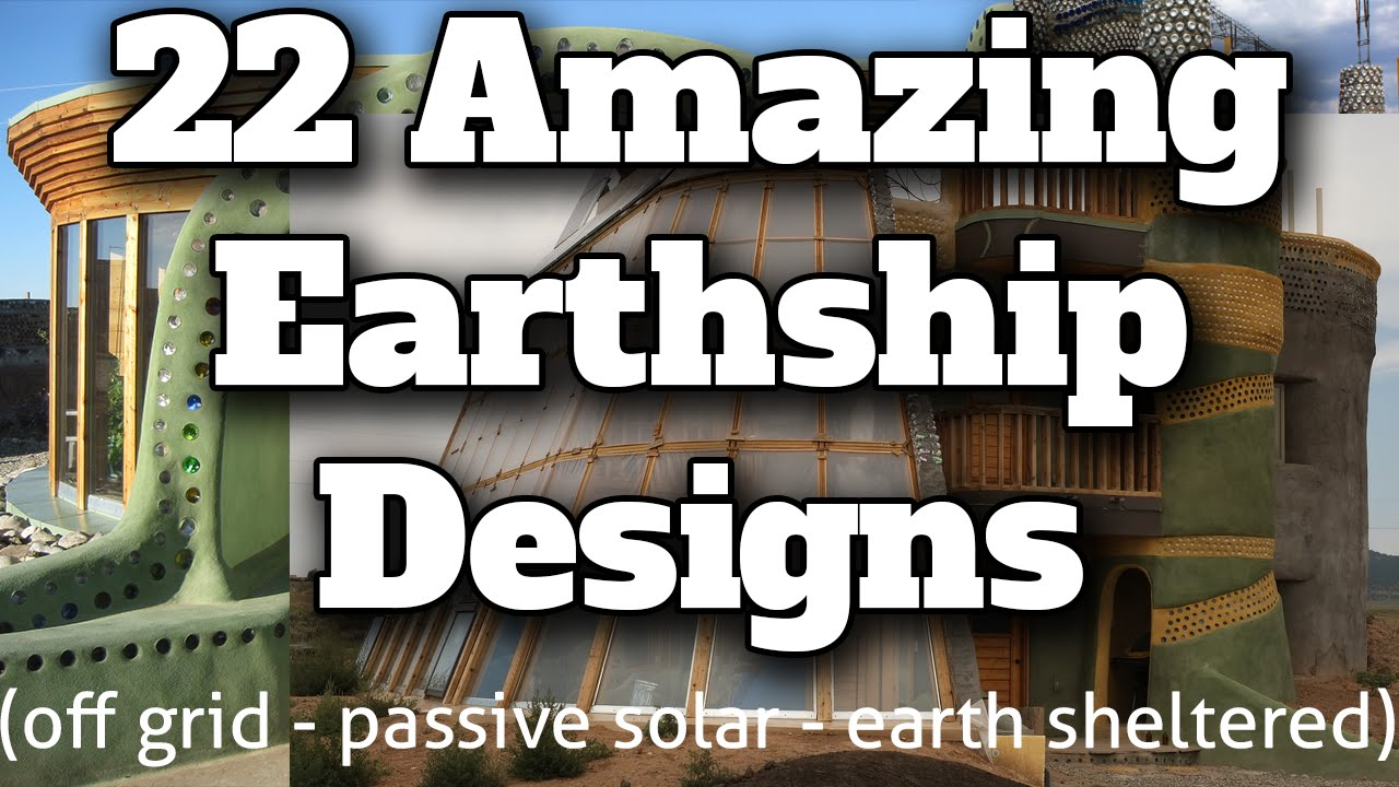22 Amazing Earthship Designs