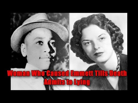 Woman Who Caused Emmett Till's Death Admits to Lying