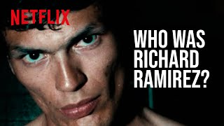 Who Was Richard Ramirez? | Night Stalker | Netflix