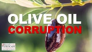 Sacred Truth Ep. 69: Olive Oil Corruption