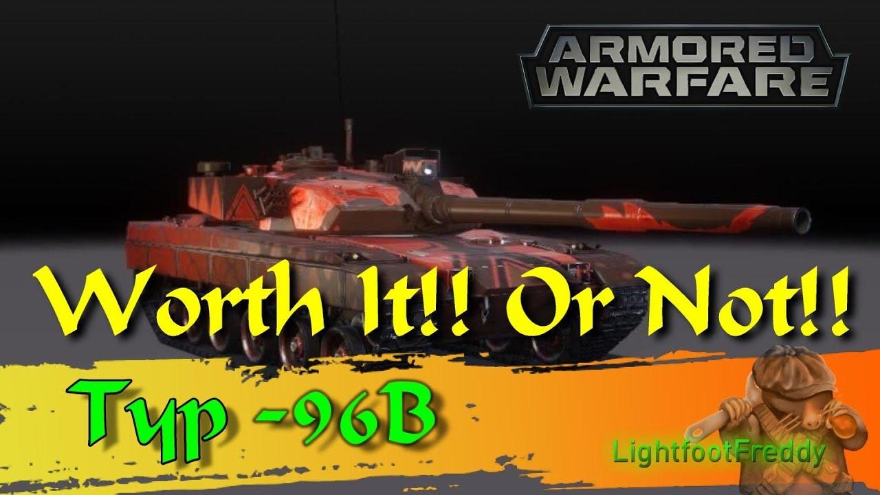 Armored Warfare Worth it or Not typ-96B