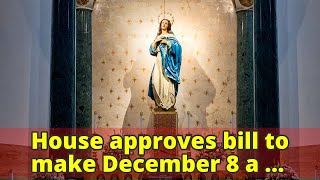 House approves bill to make December 8 a holiday
