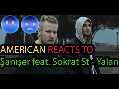AMERICAN REACTS TO TURKISH RAP FOR THE FIRST TIME | Şanışer feat. Sokrat St - Yalan (Official Video)