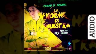 Roman El Original - La Noche Es Nuestra (Audio)