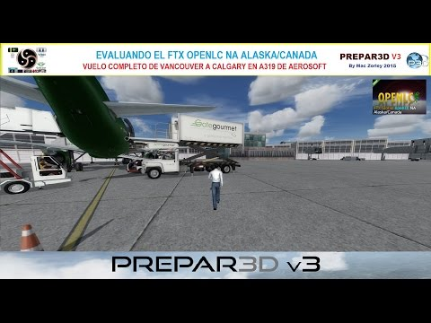[P3D V3] Evaluando el FTX OpenLC_NA Alaska/Canada Vuelo desde Vancouver a Calgary