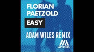 Florian Paetzold Easy ADAM WILES REMIX