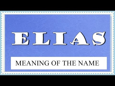MEANING OF THE NAME ELIAS WITH FUN FACTS AND HOROSCOPE