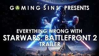 Everything Wrong With the Star Wars Battlefront 2 Trailer In 3 Minutes Or Less | GamingSins