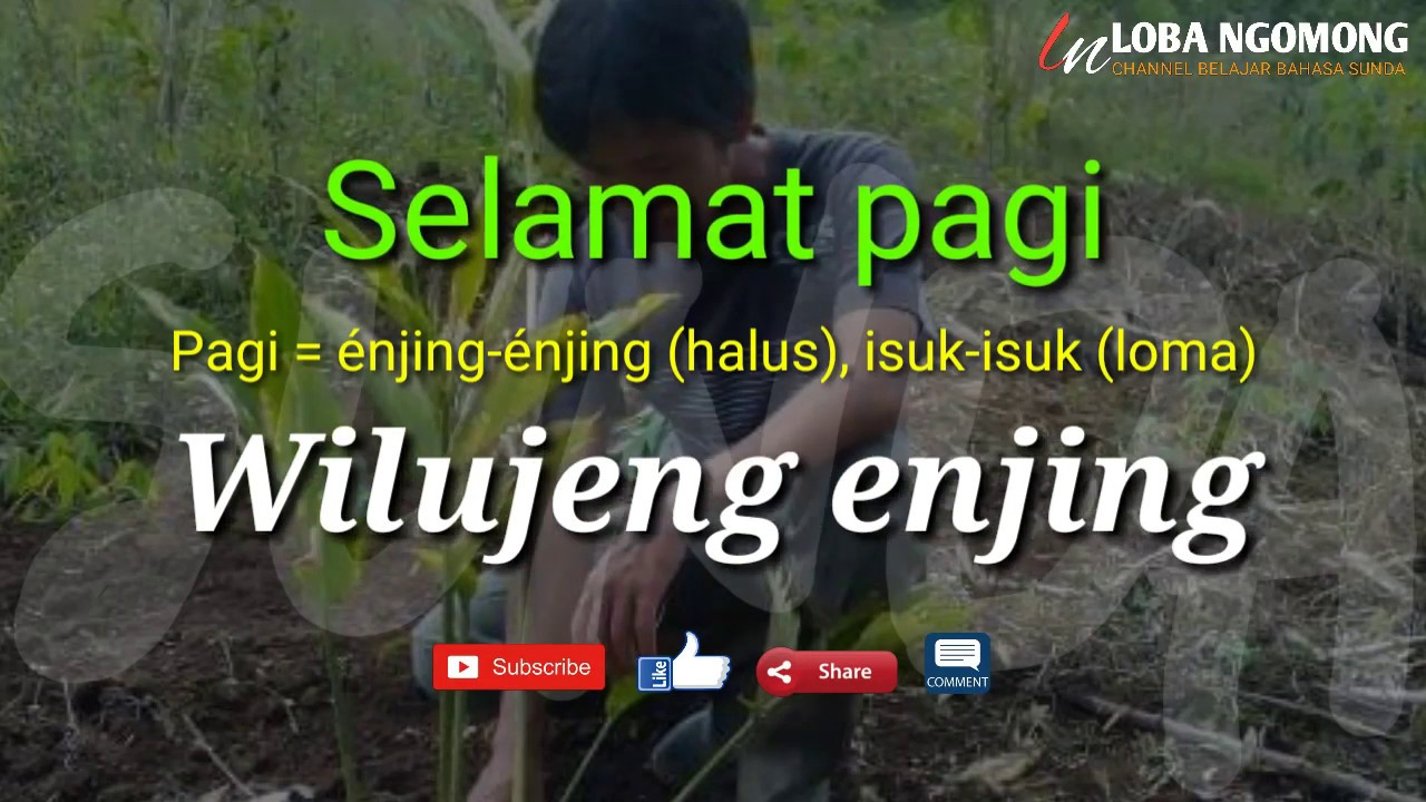 Bahasa Sunda Halus Kalimat Ucapan Selamat Pagi Siang Malam Datang Ulang Tahun Idul Fitri Dll