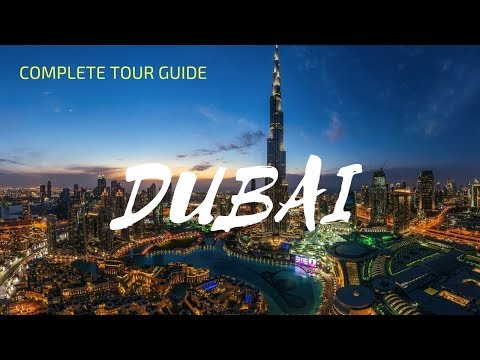 Dubai Travel Guide 2018 | Things to do in dubai | Places to visit in dubai |  best hotels in dubai
