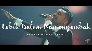 Lebih Dalam Kumenyembah - Sudirman Worship Cover | Penyembahan Sejati by Ps. Noel Risakotta (LIVE)