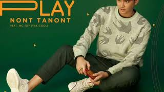 PLAY - นนท์ ธนนท์ × MC.Toy (Yak cool) [ official Audio ]
