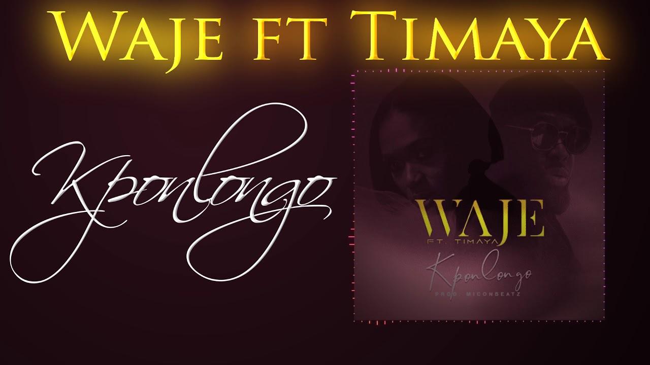 Waje Kponlongo Ft Timaya Youtube