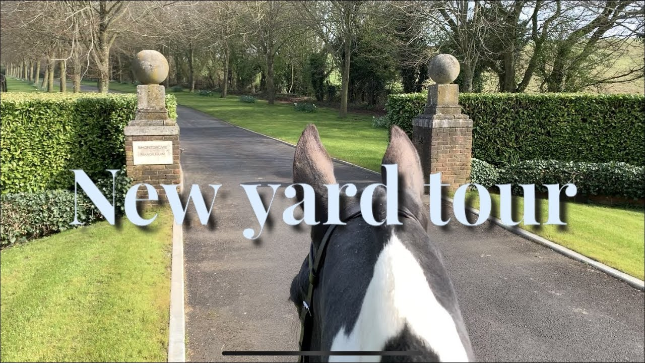 NEW YARD TOUR | HACKETT EQUINE VLOG
