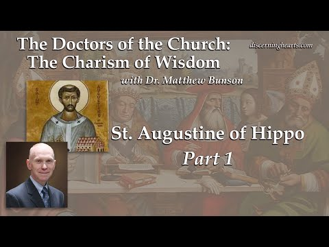 DC9 St. Augustine of Hippo (part 1) – The Doctors of the Church with Dr. Matthew Bunson