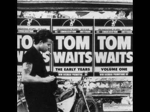 Tom Waits - The Early Years: Vol. 1 (1991) [full album]