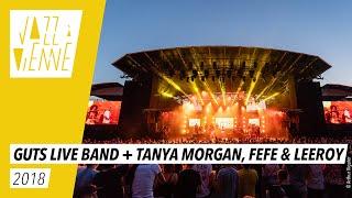 Guts live band + Tanya Morgan, Féfé, Leeroy -Jazz à Vienne 2018 - Live