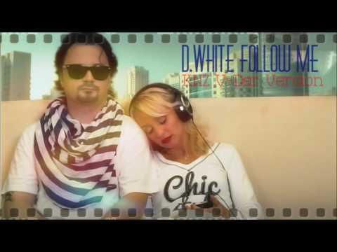 D White Follow Me KNZ  V - Der Version