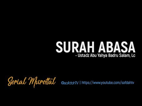 serial-murottal:-surah-abasa---ustadz-badru-salam,-lc