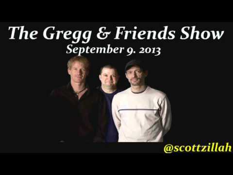 The Gregg & Friends Show 9-9-2013
