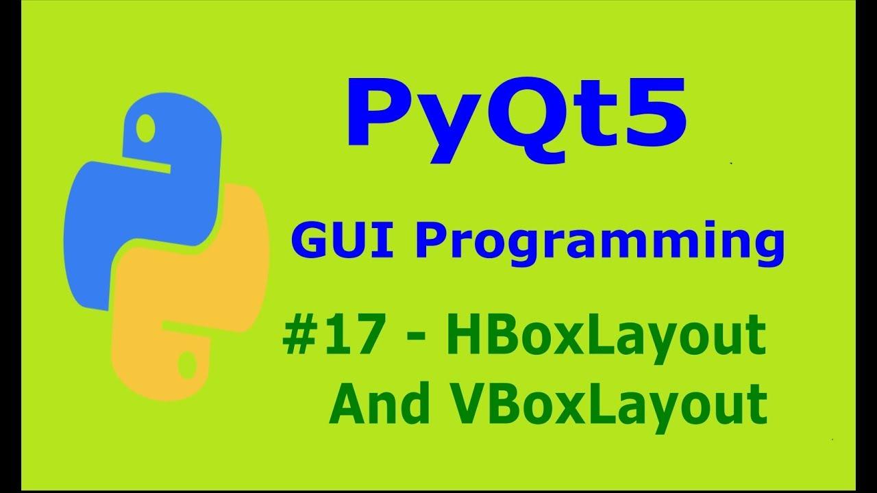 17 PyQt5 HBoxLayout, VBoxLayout And GroupBox Python GUI Programming With  PyQt5