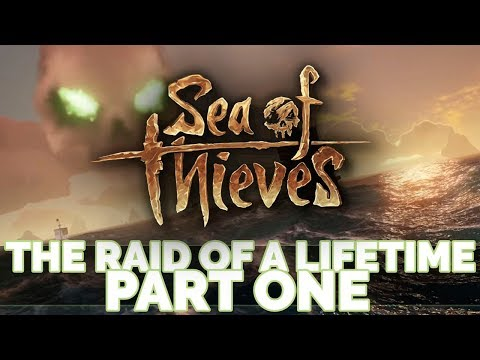 THE RAID OF A LIFETIME PART ONE - Sea of Thieves Ep 5 w/ TheKingNappy + Friends!