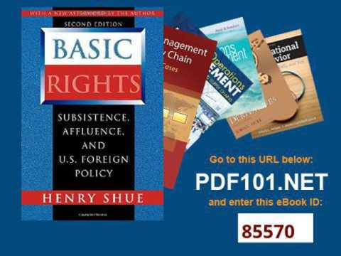 Basic Rights Subsistence, Affluence, and U S  Foreign Policy