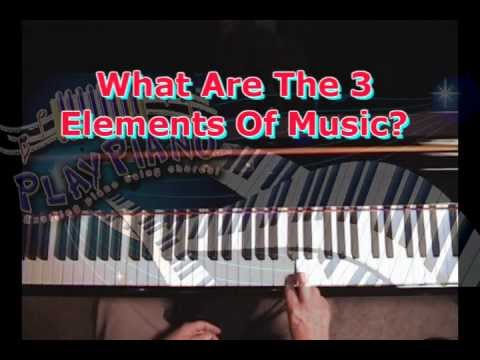 What Are The Three Basic Elements Of Music?