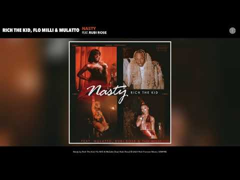 Rich The Kid, Flo Milli & Mulatto ft. Rubi Rose - Nasty (Audio)