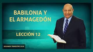Pastor Bullon - Lección 12 - Babilonia y el Armagedón