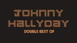 Johnny Hallyday - Double Best Of (Full Album / Album complet)